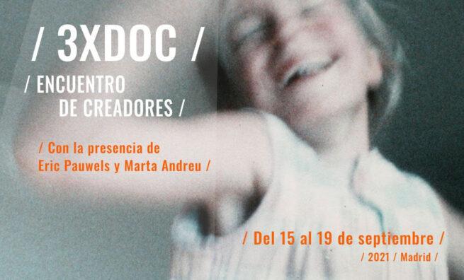 """Eric Pauwels y Marta Andreu, protagonistas del """"3XDOC / Encuentro de creadores"""""""